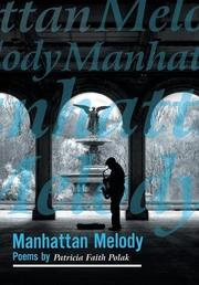 MANHATTAN MELODY by Patricia Faith  Polak