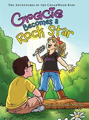 GRACIE BECOMES A ROCK STAR by Mazie H.  Leftwich