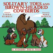 SOLITARY TOES AND BROWN-HEADED COWBIRDS by Linda Harkey