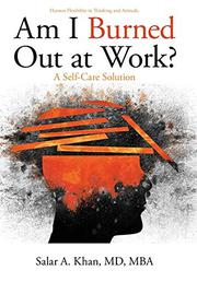 AM I BURNED OUT AT WORK? by Salar A.  Khan