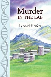 MURDER IN THE LAB by Leonid Heifets
