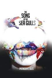 The Song of The Sea Gulls by Patricia Liles