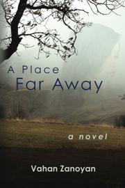 A PLACE FAR AWAY by Vahan Zanoyan