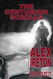 THE CENTURION SCROLLS by Alex Ireton