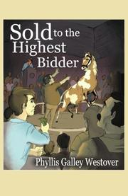 SOLD TO THE HIGHEST BIDDER by Phyllis Galley Westover