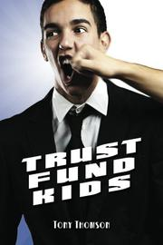 TRUST FUND KIDS by Tony Thomson
