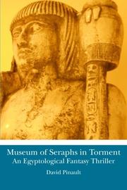 MUSEUM OF SERAPHS IN TORMENT by David Pinault