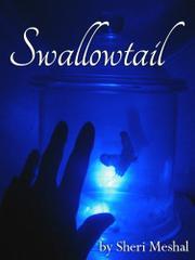 SWALLOWTAIL by Sheri Meshal