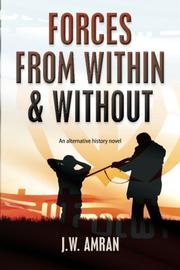 Forces From Within & Without by J.W. Amran
