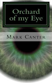 ORCHARD OF MY EYE by Mark Canter