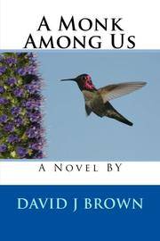 A MONK AMONG US by David J. Brown