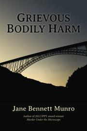 GRIEVOUS BODILY HARM by Jane Bennett Munro