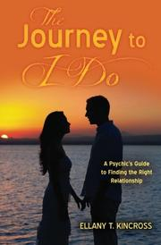 The Journey to I Do by Ellany T. Kincross