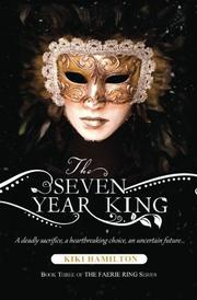 The Seven Year King by Kiki Hamilton