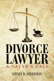 Divorce Lawyer: A Satyr's Tale by Sidney B. Silverman