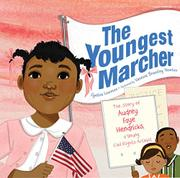 THE YOUNGEST MARCHER by Cynthia Levinson