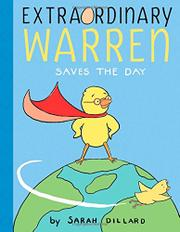 EXTRAORDINARY WARREN SAVES THE DAY by Sarah Dillard