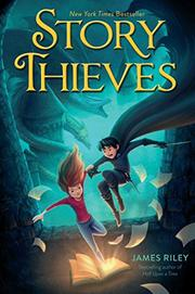 STORY THIEVES by James Riley