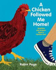 A CHICKEN FOLLOWED ME HOME! by Robin Page