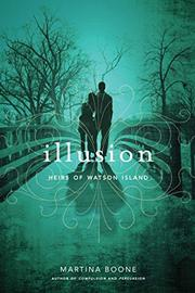 ILLUSION by Martina Boone