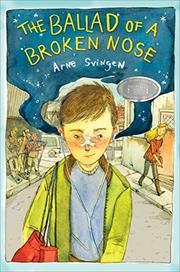 THE BALLAD OF A BROKEN NOSE by Arne Svingen