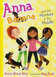 ANNA, BANANA, AND THE MONKEY IN THE MIDDLE by Anica Mrose Rissi