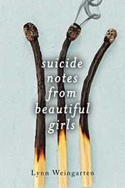 SUICIDE NOTES FROM BEAUTIFUL GIRLS by Lynn Weingarten