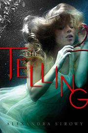 THE TELLING by Alexandra Sirowy