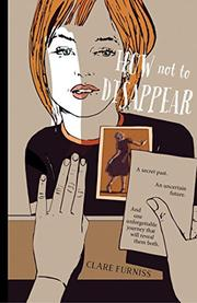 HOW NOT TO DISAPPEAR by Clare Furniss