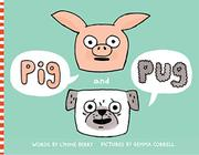 PIG AND PUG by Lynne Berry