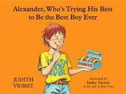 ALEXANDER, WHO'S TRYING HIS BEST TO BE THE BEST BOY EVER by Judith Viorst