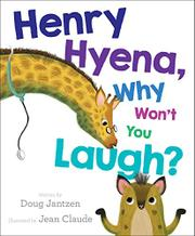 HENRY HYENA, WHY WON'T YOU LAUGH? by Doug Jantzen