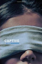 CAPTIVE by A.J. Grainger