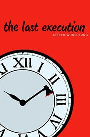THE LAST EXECUTION by Jesper Wung-Sung