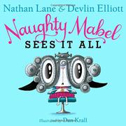 NAUGHTY MABEL SEES IT ALL by Nathan Lane