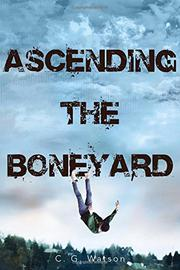 ASCENDING THE BONEYARD by C.G. Watson