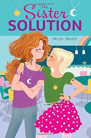 THE SISTER SOLUTION by Trudi Trueit