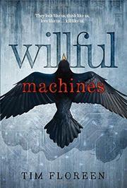 WILLFUL MACHINES by Tim Floreen