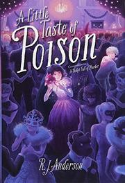 A LITTLE TASTE OF POISON by R.J.  Anderson