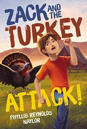 ZACK AND THE TURKEY ATTACK! by Phyllis Reynolds Naylor