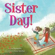 SISTER DAY! by Lisa Mantchev