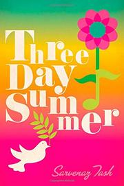 THREE DAY SUMMER by Sarvenaz Tash