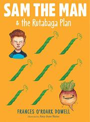 SAM THE MAN & THE RUTABAGA PLAN by Frances O'Roark Dowell