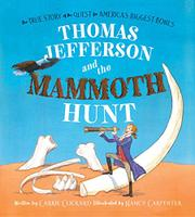 THOMAS JEFFERSON AND THE MAMMOTH HUNT by Carrie Clickard