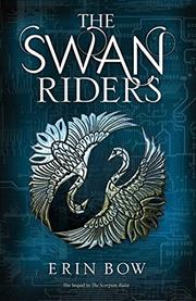 THE SWAN RIDERS by Erin Bow