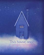 THIS HOUSE, ONCE by Deborah Freedman