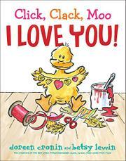 CLICK, CLACK, MOO I LOVE YOU! by Doreen Cronin