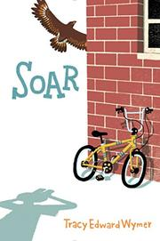SOAR by Tracy Edward Wymer