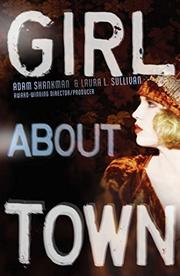 GIRL ABOUT TOWN by Adam Shankman