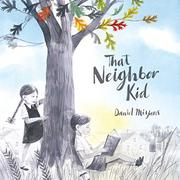 THAT NEIGHBOR KID by Daniel Miyares